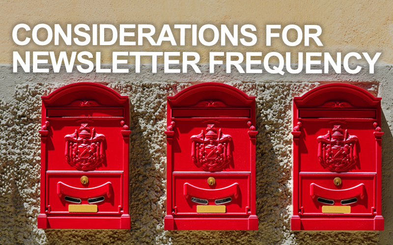 Considerations for newsletter frequency