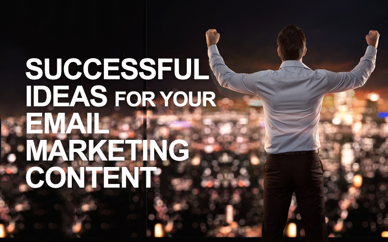 Successful ideas for your email marketing content