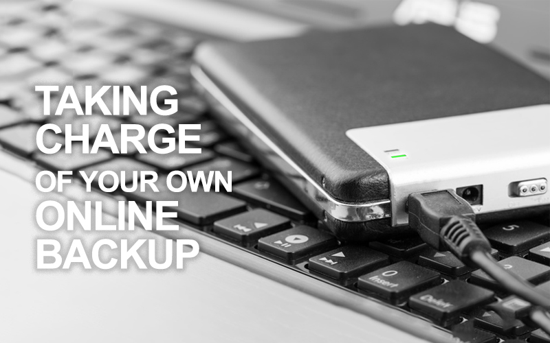 Taking charge of your own online backup