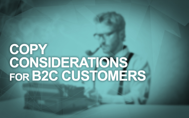 Copy Considerations for B2C Customers