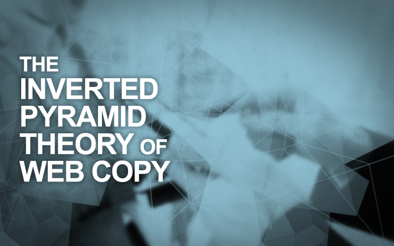 The Inverted Pyramid Theory of Web Copy